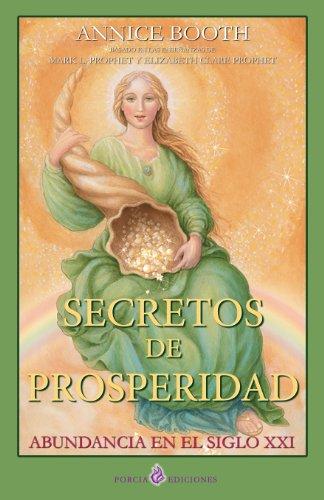 Secretos de prosperidad: Abundancia en el siglo XXI