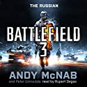 Battlefield 3: The Russian (       UNABRIDGED) by Andy McNab, Peter Grimsdale Narrated by Rupert Degas