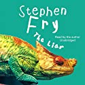 The Liar (       UNABRIDGED) by Stephen Fry Narrated by Stephen Fry