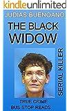 JUDIAS BUENOANO: SERIAL KILLER: THE BLACK WIDOW (TRUE CRIME; BUS STOP READS Book 15)