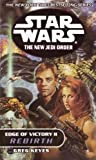 Rebirth: Star Wars (The New Jedi Order: Edge of Victory, Book II) (Star Wars: The New Jedi Order 8)