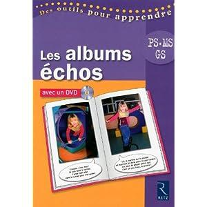 Les albums échos PS, MS, GS (1DVD)