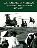 U.S. Marines In Vietnam: The War That Would Not End, 1971 - 1973