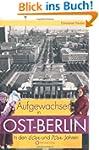 Aufgewachsen in Ost-Berlin in den 60e...