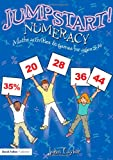 Numeracy: Maths Activities and Games for Ages 5-14 (Jumpstart!)