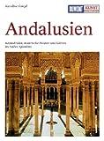 DuMont Kunst-Reiseführer Andalusien: Kathedralen, maurische Paläste und Gärten im Süden Spaniens title=