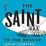 The Saint to the Rescue: The Saint, Book 34 | Leslie Charteris