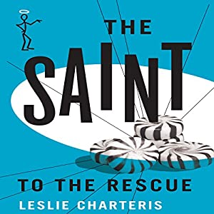 The Saint to the Rescue Audiobook