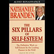 The Six Pillars of Self-Esteem | [Dr. Nathaniel Branden]