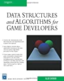 Data Structures and Algorithms for Game Developers (Charles River Media Game Development)