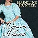 Dangerous in Diamonds: The Rarest Blooms, Book 4 Audiobook by Madeline Hunter Narrated by Kate Reading