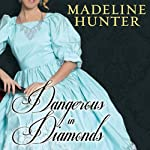 Dangerous in Diamonds: The Rarest Blooms, Book 4 (       UNABRIDGED) by Madeline Hunter Narrated by Kate Reading