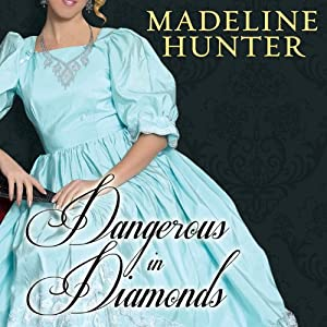 Dangerous in Diamonds: The Rarest Blooms, Book 4 | [Madeline Hunter]