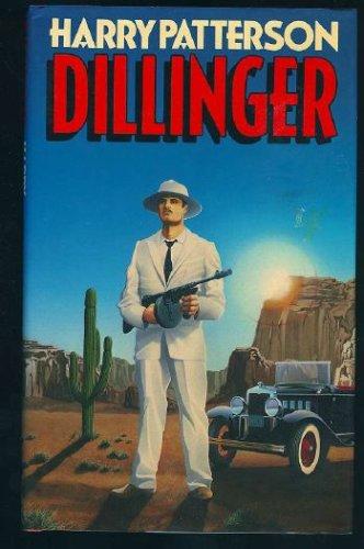Dillinger: A Novel, HARRY PATTERSON