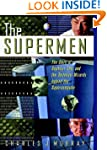 The Supermen: The Story of Seymour Cr...
