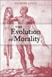The Evolution of Morality (Life and Mind: Philosophical Issues in Biology and Psychology)