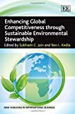 img - for Enhancing Global Competitiveness Through Sustainable Environmental Stewardship (New Horizons in International Business) book / textbook / text book