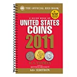 A Guide Book of United States Coins 2011: The Official Red Book (Guide Book of United States Coins (Spiral)) ~ R. S. Yeoman