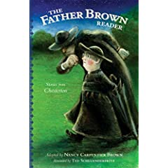 The Father Brown Reader: Stories from Chesterton Nancy Carpentier Brown, Rose Decaen and Ted Schluenderfritz