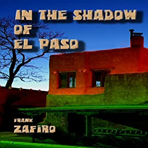 In the Shadow of El Paso | [Frank Zafiro]