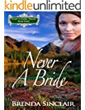 Never A Bride (Escape to Alaska Trilogy Book 3)
