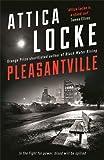 Pleasantville (The Attica Locke Collection)