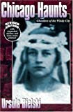 Chicago Haunts: Ghostlore of the Windy City (0964242672) by Ursula Bielski