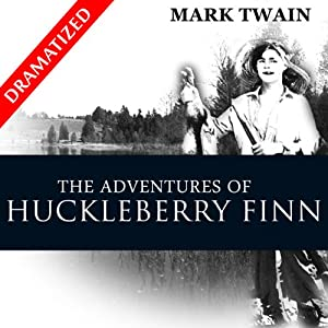 The Adventures of Huckleberry Finn (Dramatized) Audiobook