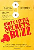 David Seaman Dirty Little Secrets of Buzz
