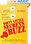 Dirty Little Secrets of Buzz: How to...