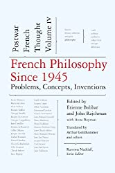 French Philosophy Since 1945: Problems, Concepts, Inventions, Postwar French Thought, Volume IV (The Press Postwar French Thought) made by New Press, The