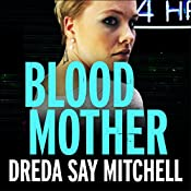 Blood Mother: Flesh and Blood Trilogy, Book Two | Dreda Say Mitchell
