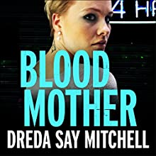 Blood Mother: Flesh and Blood Trilogy, Book Two Audiobook by Dreda Say Mitchell Narrated by Abigail Hardiman