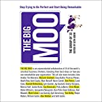 The Big Moo: Stop Trying to Be Perfect and Start Being Remarkable | Seth Godin,The Group of 33