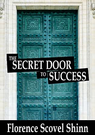 The Secret Door to Success - Florence Scovel Shinn