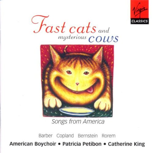 Fast cats and mysterious cows ~ Songs from America - Barber, Copland, Bernstein, Rorem / Petibon, American Boychoir, C. King