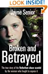 Broken and Betrayed: The true story o...