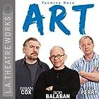 Art Hörspiel von Yasmina Reza, Christopher Hampton Gesprochen von: Bob Balaban, Brian Cox, Brian Perry