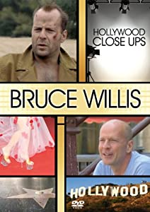 Hollywood Close Ups: Bruce Wil