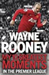 Wayne Rooney: My 10 Greatest Moments...