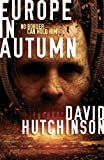 "Dave Hutchinson, ""Europe in Autumn"" (Solaris, 2014)"