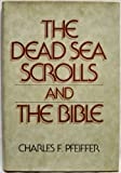 The Dead Sea Scrolls and the Bible (051717491X) by Charles F. Pfeiffer