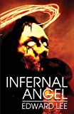 Edward Lee Infernal Angel
