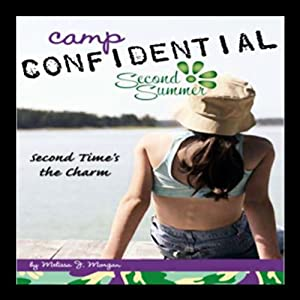Second Time's the Charm: Camp Confidential #7 | [Melissa Morgan]