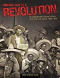 img - for Ringside Seat to a Revolution: An Underground Cultural History of El Paso and Juarez, 1893-1923 1st (first) by Romo, David Dorado (2005) Paperback book / textbook / text book
