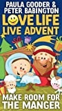img - for Love Life Live Advent: Make room for the manger book / textbook / text book