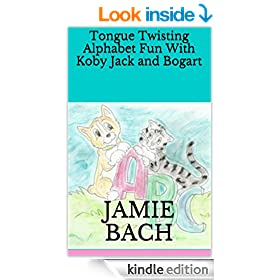 Tongue Twisting Alphabet Fun With Koby Jack and Bogart: Let the Adventure Begin