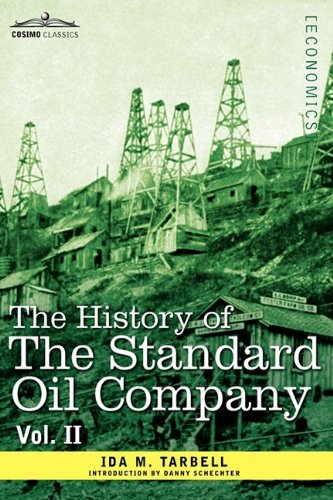 The History of the Standard Oil Company, Vol. II (in Two Volumes)