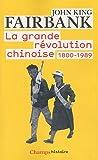 La grande révolution chinoise (2081245507) by Fairbank, John King