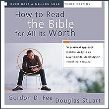 How to Read the Bible for All Its Worth | Livre audio Auteur(s) : Gordon D. Fee, Douglas Stuart Narrateur(s) : Tom Parks